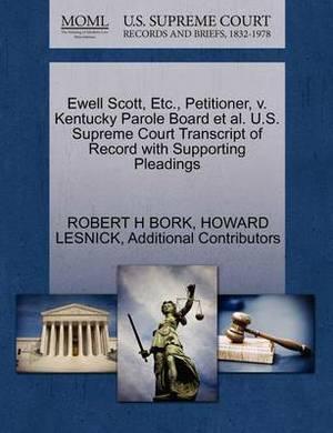 Ewell Scott, Etc., Petitioner, V. Kentucky Parole Board et al. U.S. Supreme Court Transcript of Record with Supporting Pleadings