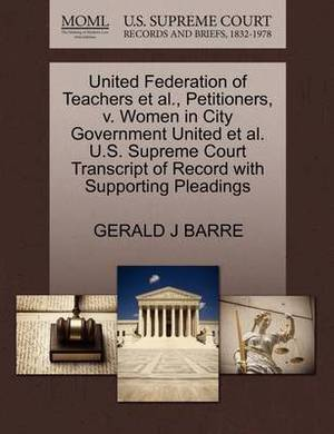 United Federation of Teachers et al., Petitioners, V. Women in City Government United et al. U.S. Supreme Court Transcript of Record with Supporting Pleadings