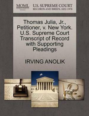Thomas Julia, JR., Petitioner, V. New York. U.S. Supreme Court Transcript of Record with Supporting Pleadings