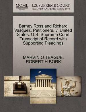 Barney Ross and Richard Vasquez, Petitioners, V. United States. U.S. Supreme Court Transcript of Record with Supporting Pleadings