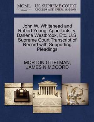 John W. Whitehead and Robert Young, Appellants, V. Darlene Westbrook, Etc. U.S. Supreme Court Transcript of Record with Supporting Pleadings