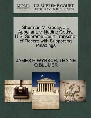 Sherman M. Godsy, JR., Appellant, V. Nadine Godsy. U.S. Supreme Court Transcript of Record with Supporting Pleadings