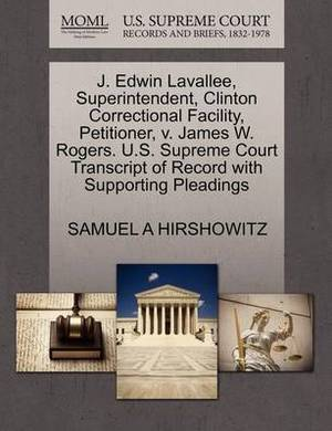 J. Edwin Lavallee, Superintendent, Clinton Correctional Facility, Petitioner, V. James W. Rogers. U.S. Supreme Court Transcript of Record with Supporting Pleadings