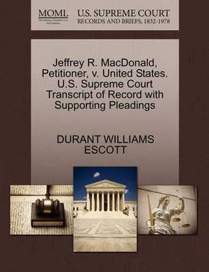 Jeffrey R. MacDonald, Petitioner, V. United States. U.S. Supreme Court Transcript of Record with Supporting Pleadings