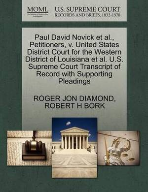Paul David Novick et al., Petitioners, V. United States District Court for the Western District of Louisiana et al. U.S. Supreme Court Transcript of Record with Supporting Pleadings