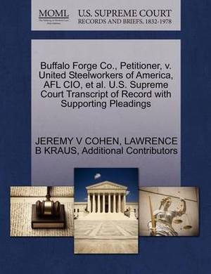 Buffalo Forge Co., Petitioner, V. United Steelworkers of America, Afl CIO, et al. U.S. Supreme Court Transcript of Record with Supporting Pleadings