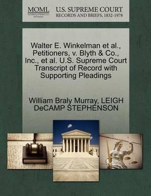 Walter E. Winkelman et al., Petitioners, V. Blyth & Co., Inc., et al. U.S. Supreme Court Transcript of Record with Supporting Pleadings