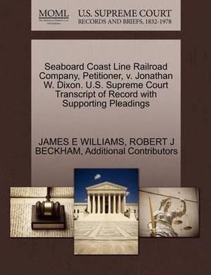 Seaboard Coast Line Railroad Company, Petitioner, V. Jonathan W. Dixon. U.S. Supreme Court Transcript of Record with Supporting Pleadings