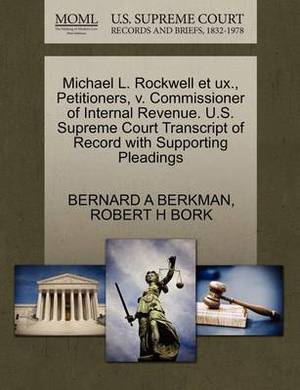 Michael L. Rockwell Et UX., Petitioners, V. Commissioner of Internal Revenue. U.S. Supreme Court Transcript of Record with Supporting Pleadings