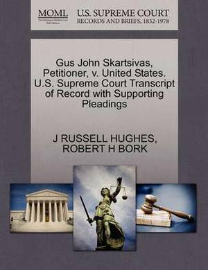 Gus John Skartsivas, Petitioner, V. United States. U.S. Supreme Court Transcript of Record with Supporting Pleadings