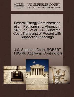 Federal Energy Administration et al., Petitioners, V. Algonquin Sng, Inc., et al. U.S. Supreme Court Transcript of Record with Supporting Pleadings