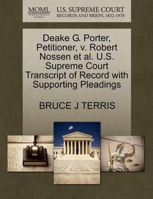 Deake G. Porter, Petitioner, V. Robert Nossen et al. U.S. Supreme Court Transcript of Record with Supporting Pleadings