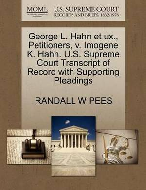 George L. Hahn Et UX., Petitioners, V. Imogene K. Hahn. U.S. Supreme Court Transcript of Record with Supporting Pleadings