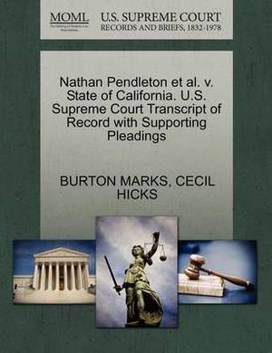 Nathan Pendleton et al. V. State of California. U.S. Supreme Court Transcript of Record with Supporting Pleadings