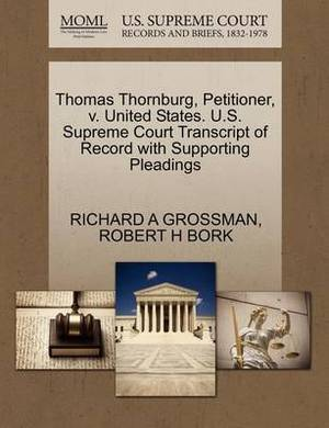Thomas Thornburg, Petitioner, V. United States. U.S. Supreme Court Transcript of Record with Supporting Pleadings