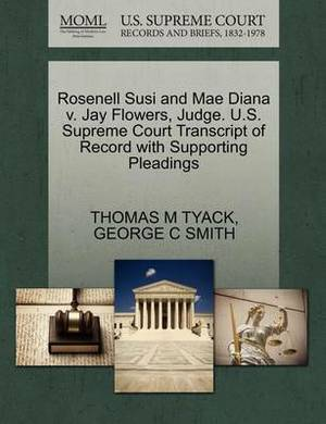 Rosenell Susi and Mae Diana V. Jay Flowers, Judge. U.S. Supreme Court Transcript of Record with Supporting Pleadings