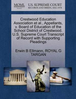 Crestwood Education Association et al., Appellants, V. Board of Education of the School District of Crestwood. U.S. Supreme Court Transcript of Record with Supporting Pleadings
