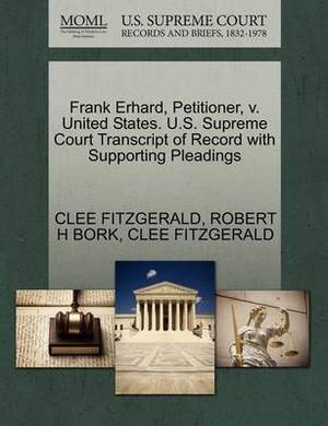 Frank Erhard, Petitioner, V. United States. U.S. Supreme Court Transcript of Record with Supporting Pleadings