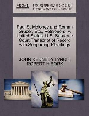 Paul S. Moloney and Roman Gruber, Etc., Petitioners, V. United States. U.S. Supreme Court Transcript of Record with Supporting Pleadings