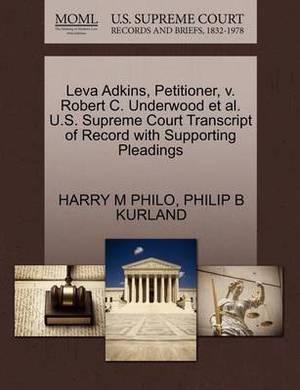 Leva Adkins, Petitioner, V. Robert C. Underwood et al. U.S. Supreme Court Transcript of Record with Supporting Pleadings