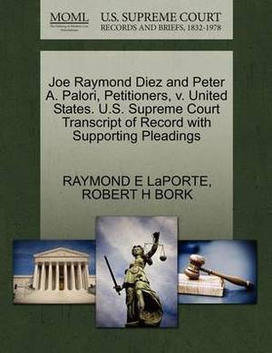 Joe Raymond Diez and Peter A. Palori, Petitioners, V. United States. U.S. Supreme Court Transcript of Record with Supporting Pleadings