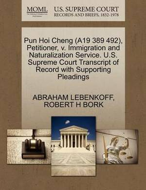 Pun Hoi Cheng (A19 389 492), Petitioner, V. Immigration and Naturalization Service. U.S. Supreme Court Transcript of Record with Supporting Pleadings