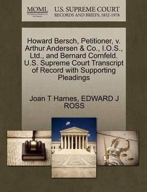 Howard Bersch, Petitioner, V. Arthur Andersen & Co., I.O.S., Ltd., and Bernard Cornfeld. U.S. Supreme Court Transcript of Record with Supporting Pleadings