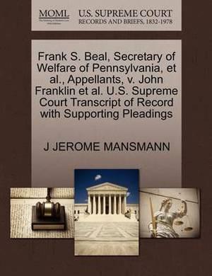 Frank S. Beal, Secretary of Welfare of Pennsylvania, et al., Appellants, V. John Franklin et al. U.S. Supreme Court Transcript of Record with Supporting Pleadings