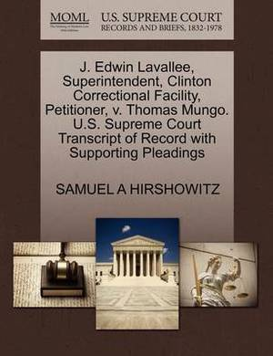 J. Edwin Lavallee, Superintendent, Clinton Correctional Facility, Petitioner, V. Thomas Mungo. U.S. Supreme Court Transcript of Record with Supporting Pleadings
