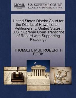 United States District Court for the District of Hawaii et al., Petitioners, V. United States. U.S. Supreme Court Transcript of Record with Supporting Pleadings