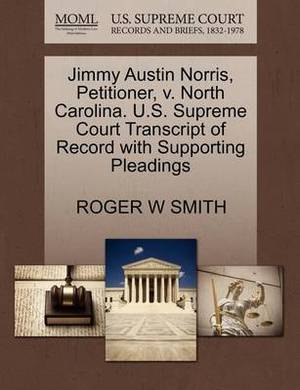 Jimmy Austin Norris, Petitioner, V. North Carolina. U.S. Supreme Court Transcript of Record with Supporting Pleadings