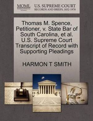 Thomas M. Spence, Petitioner, V. State Bar of South Carolina, et al. U.S. Supreme Court Transcript of Record with Supporting Pleadings