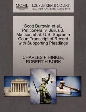 Scott Burgwin et al., Petitioners, V. Julius J. Mattson et al. U.S. Supreme Court Transcript of Record with Supporting Pleadings