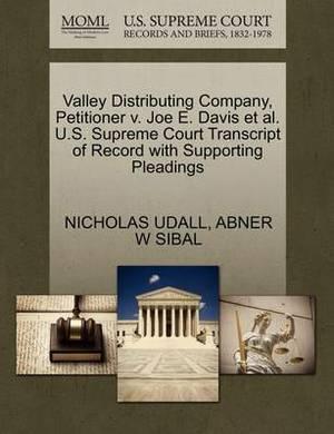 Valley Distributing Company, Petitioner V. Joe E. Davis et al. U.S. Supreme Court Transcript of Record with Supporting Pleadings