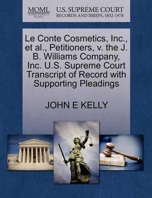 Le Conte Cosmetics, Inc., et al., Petitioners, V. the J. B. Williams Company, Inc. U.S. Supreme Court Transcript of Record with Supporting Pleadings