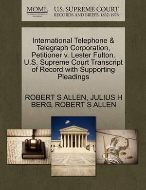 International Telephone & Telegraph Corporation, Petitioner V. Lester Fulton. U.S. Supreme Court Transcript of Record with Supporting Pleadings