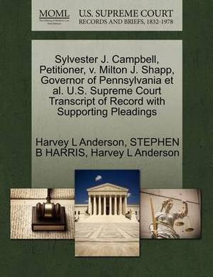 Sylvester J. Campbell, Petitioner, V. Milton J. Shapp, Governor of Pennsylvania et al. U.S. Supreme Court Transcript of Record with Supporting Pleadings