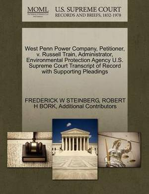 West Penn Power Company, Petitioner, V. Russell Train, Administrator, Environmental Protection Agency U.S. Supreme Court Transcript of Record with Supporting Pleadings