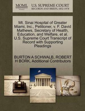 Mt. Sinai Hospital of Greater Miami, Inc., Petitioner, V. F. David Mathews, Secretary of Health, Education, and Welfare, et al. U.S. Supreme Court Transcript of Record with Supporting Pleadings