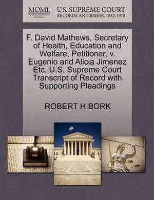 F. David Mathews, Secretary of Health, Education and Welfare, Petitioner, V. Eugenio and Alicia Jimenez Etc. U.S. Supreme Court Transcript of Record with Supporting Pleadings