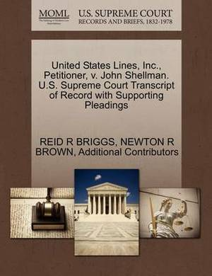 United States Lines, Inc., Petitioner, V. John Shellman. U.S. Supreme Court Transcript of Record with Supporting Pleadings