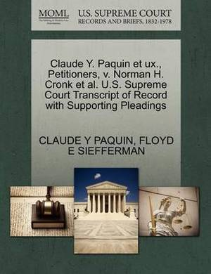 Claude Y. Paquin Et UX., Petitioners, V. Norman H. Cronk et al. U.S. Supreme Court Transcript of Record with Supporting Pleadings