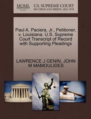 Paul A. Paciera, JR., Petitioner, V. Louisiana. U.S. Supreme Court Transcript of Record with Supporting Pleadings