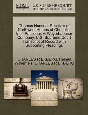 Thomas Hansen, Receiver of Northwest Homes of Chehalis, Inc., Petitioner, V. Weyerhaeuser Company. U.S. Supreme Court Transcript of Record with Supporting Pleadings