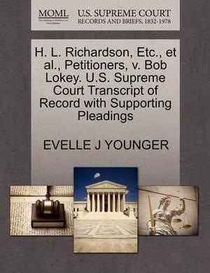 H. L. Richardson, Etc., et al., Petitioners, V. Bob Lokey. U.S. Supreme Court Transcript of Record with Supporting Pleadings
