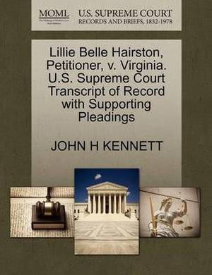 Lillie Belle Hairston, Petitioner, V. Virginia. U.S. Supreme Court Transcript of Record with Supporting Pleadings