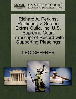 Richard A. Perkins, Petitioner, V. Screen Extras Guild, Inc. U.S. Supreme Court Transcript of Record with Supporting Pleadings