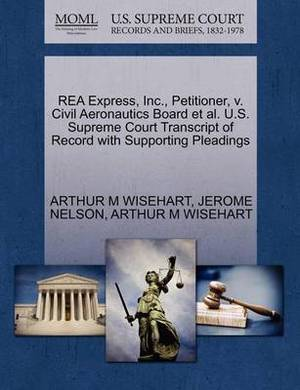 Rea Express, Inc., Petitioner, V. Civil Aeronautics Board et al. U.S. Supreme Court Transcript of Record with Supporting Pleadings