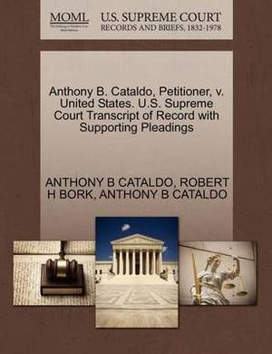 Anthony B. Cataldo, Petitioner, V. United States. U.S. Supreme Court Transcript of Record with Supporting Pleadings