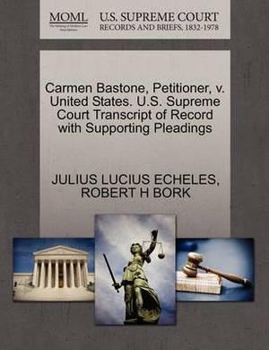 Carmen Bastone, Petitioner, V. United States. U.S. Supreme Court Transcript of Record with Supporting Pleadings